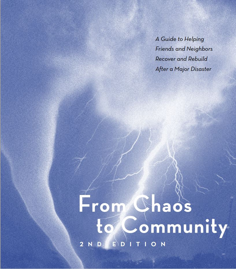 From Chaos to Commmunity, 2nd Edition: A Guide to Helping Friends and Neighbors Recover After a Disaster